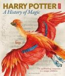 Harry Potter - A History Of Magic - The Book Of The Exhibition Hardcover