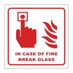 """In Case Of Fire - Break Glass"""" Safety Sign"""