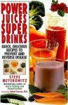 Power Juices Super Drinks - Steve Meyerowitz